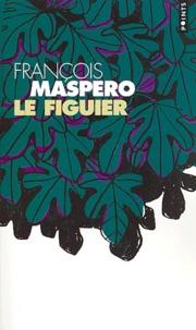 François Maspero - Le figuier.