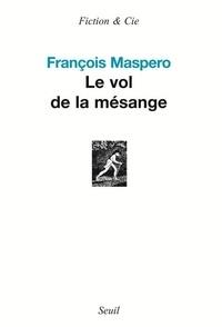 François Maspero - Le vol de la mésange.