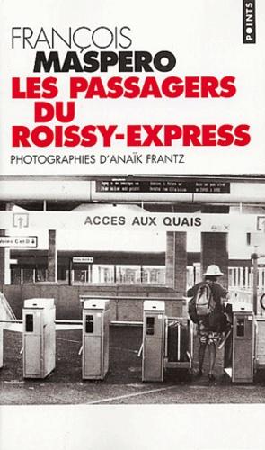 François Maspero - Les passagers du Roissy-Express.