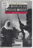François Massoulié et Gilles Kepel - Les conflits du Proche-Orient - XXe siècle.