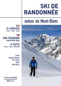 François Matet - Ski de randonnée autour du Mont-Blanc - 75 itinéraires.