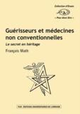 François Math - Guérisseurs et médecines non conventionnelles - Le secret en héritage.