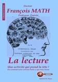 François Math - La lecture, une activité qui prend la tête ! - Ou comment notre cerveau traite ce que nous lisons.