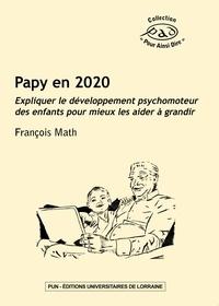 François Math - Papy en 2020 - Expliquer le développement psychomoteur des enfants pour mieux les aider à grandir.
