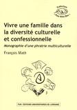 François Math - Vivre une famille dans la diversité culturelle et confessionnelle - Monographie d'une phratrie multiculturelle.