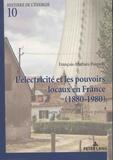 François-Mathieu Poupeau - L'électricité et les pouvoirs locaux en France (1880-1980) - Une autre histoire du service public.