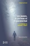 François Mathijsen - Les jeunes, le cerveau et le paranormal - Le syndrome du bernard-l'ermite.