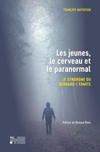 Ebooks format pdf télécharger Les jeunes, le cerveau et le paranormal  - Le syndrome du bernard-l'ermite en francais  9782875587992