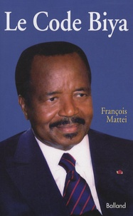 François Mattéi - Le Code Biya.