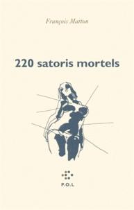 François Matton - 220 satoris mortels.