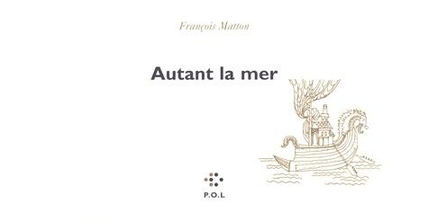 François Matton - Autant la mer.