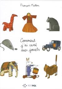 François Matton - Comment j'ai cassé mes jouets.