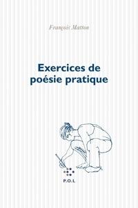 François Matton - Exercice de poésie pratique.