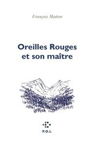 François Matton - Oreilles Rouges et son maître.
