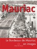 François Mauriac - Bordeaux, une enfance - Version illustrée du texte de François Mauriac.