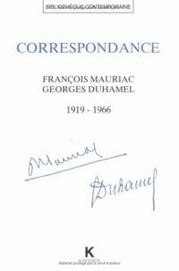 François Mauriac et Georges Duhamel - Correspondance Francois Mauriac et Georges Duhamel - 1916-1966.