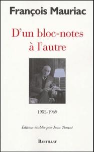 François Mauriac - D'un bloc-notes à l'autre - 1952-1969.