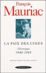 François Mauriac - La paix des cimes - Chroniques 1948-1955.