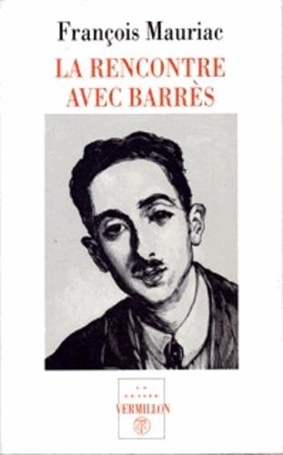 François Mauriac - La rencontre avec Barrès.
