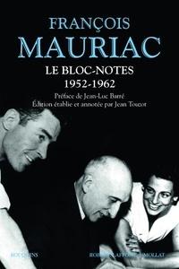 François Mauriac - Le Bloc-notes Tome 1 : 1952-1962.