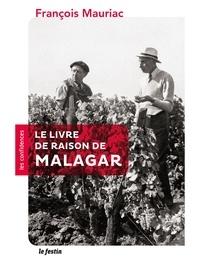 François Mauriac - Le livre de raison de Malagar.