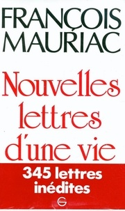François Mauriac - Nouvelles Lettres d'une vie 1906-1970.