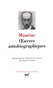 François Mauriac - Oeuvres autobiographiques.