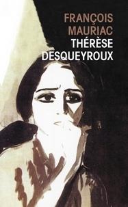 Téléchargement gratuit d'ebooks pdf sur ordinateur Thérèse Desqueyroux MOBI DJVU (French Edition) par François Mauriac 9782253004219