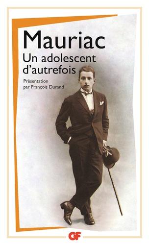 François Mauriac - Un adolescent d'autrefois.