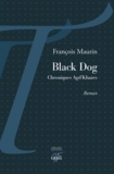 François Maurin - Black Dog - Chroniques Agd'Khazes.