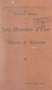 François Maury - Nos hommes d'État et l'œuvre de réforme.