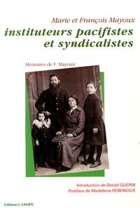 François Mayoux - Marie et François Mayoux, instituteurs pacifistes et syndicalistes.