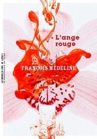 François Médéline - L'ange rouge.