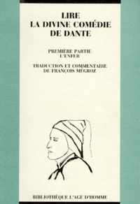 François Megroz - LIRE LA DIVINE COMEDIE DE DANTE. - 1ère partie, L'enfer.