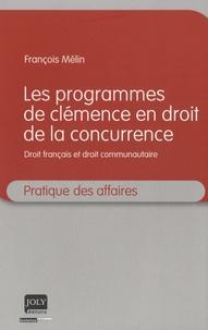 François Mélin - Les programmes de clémence en droit de la concurrence.