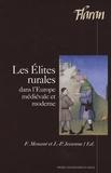 François Menant et Jean-Pierre Jessenne - Les Elites Rurales dans l'Europe médiévale et moderne.