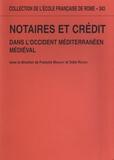 François Menant et Odile Redon - Notaires et crédit dans l'Occident méditerranéen médiéval.
