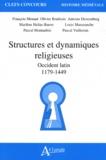 François Menant et Olivier Boulnois - Structures et dynamiques religieuses - Occident latin (1179-1449).
