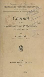 François Mentré et Émile Peillaube - Cournot et la renaissance du probabilisme au XIXe siècle.