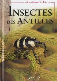 François Meurgey et Pierre Guezennec - Insectes des Antilles françaises.