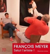 François Meyer et Christophe Ferré - Portraits d'artistes.