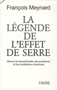La légende de leffet de serre - Manuel de démystification des problèmes et faux problèmes climatiques.pdf