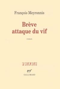 François Meyronnis - Brève attaque du vif.