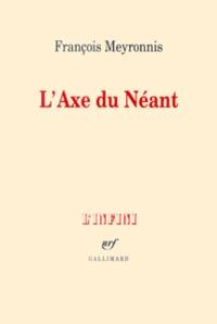 François Meyronnis - L'Axe du Néant.