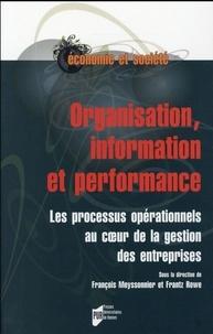 François Meyssonnier et Frantz Rowe - Organisation, information et performance - Les processus opérationnels au coeur de la gestion des entreprises.