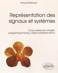 Représentation des signaux et systèmes- Cours, exercices corrigés, programmes Python, SAGE et Mathematica - François Michaut pdf epub