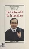 François-Michel Gonnot - De l'autre côté de la politique.