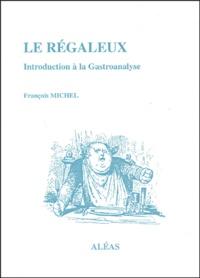 François Michel - Le régaleux - Introduction à la gastroanalyse.