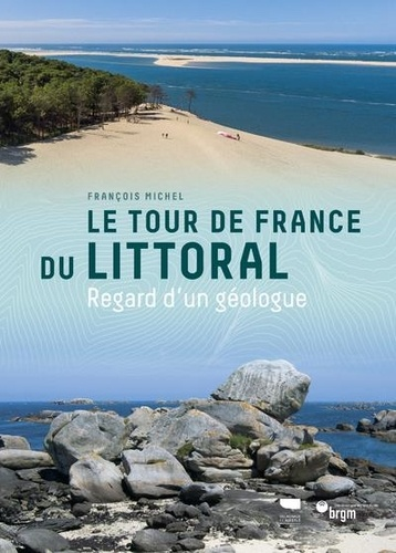 Le Tour de France du littoral. Regard d'un géologue