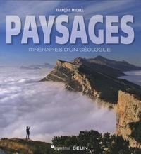 Ebook magazine pdf télécharger Paysages  - Itinéraires d'un géologue (Litterature Francaise) 9782701149547